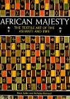 African Majesty : The Textile Art of the Ashanti and Ewe. von Peter Adler, Nicholas Barnard