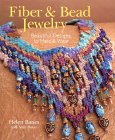 Fiber and Bead Jewelry: Beautiful Designs to Make and Wear. von Helen Banes