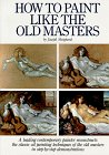 How to Paint Like Old Masters. von Joseph Sheppard