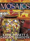 Mosaics: Inspiration and Original Projects for Interiors and Exteriors. von Kaffe Fassett, Candace Bahouth