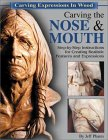 Carving the Nose & Mouth: Step by Step Instructions for Creating Realistic Features and Expressions. von Jeff Phares