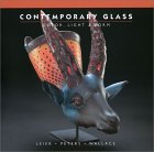 Contemporary Glass: Color, Light & Form. von Ray Leier, Kevin Wallace, Jan Peters