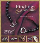 Beadwork How-To: Findings & Finishings (Beadwork How-To). von Sharon Bateman